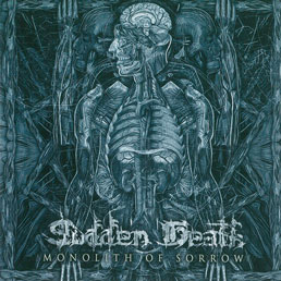 Sudden Death - Monolith Of Sorrow (2015)